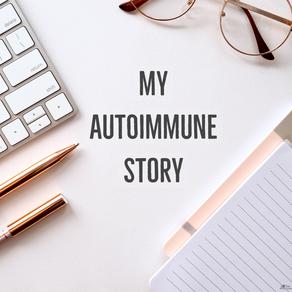 My Autoimmune Story