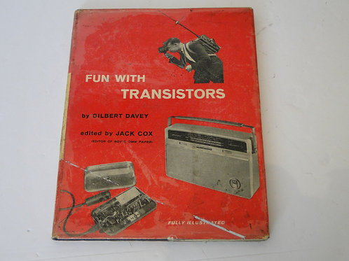 FUN WITH TRANSISTORS BY GILBERT DAVEY