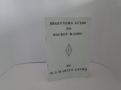 Beginners guide to packet radio, by M. J. Martin