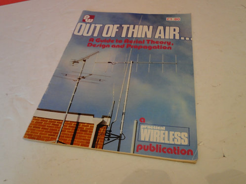 OUT OF THIN AIR...A GUIDE TO AERIAL THEORY, DESIGN AND PROPAGATION