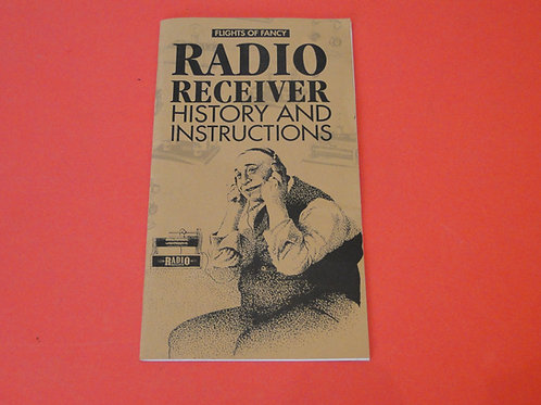 RADIO RECEIVER HISTORY AND INSTRUCTIONS, FLIGHTS OF FANCY