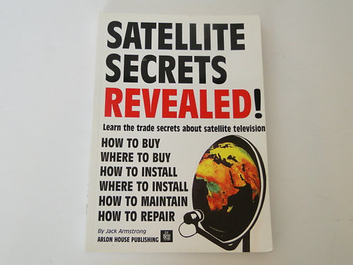 SATELLITE SECRETS REVEALED BY JACK ARMSTRONG