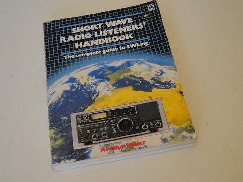 SHORT WAVE RADIO LISTENERS HANDBOOK, ARTHUR MILLER