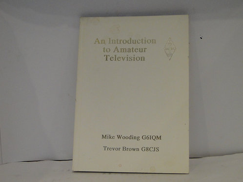 An Introduction To Amateur Television G6IQM & G8CJS BATC