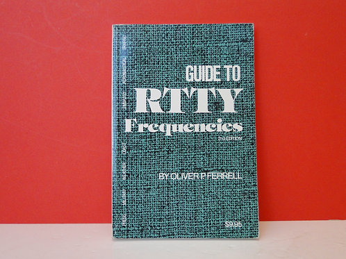 GUIDE TO RTTY FREQUENCIES, OLIVER P. FERRELL
