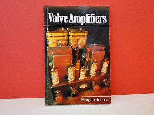 Valve Amplifiers, Morgan Jones