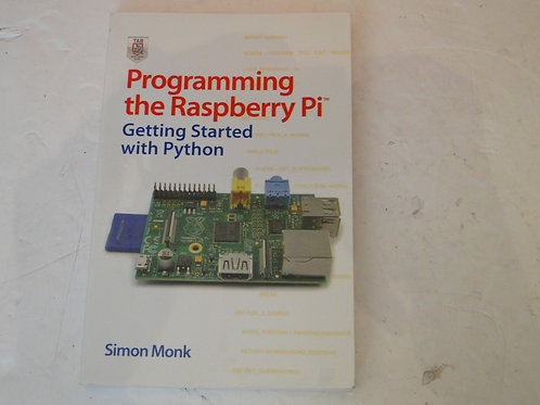 PROGRAMMING THE RASPBERRY PI GETTING STARTED WITH PYTHON, SIMON MONK