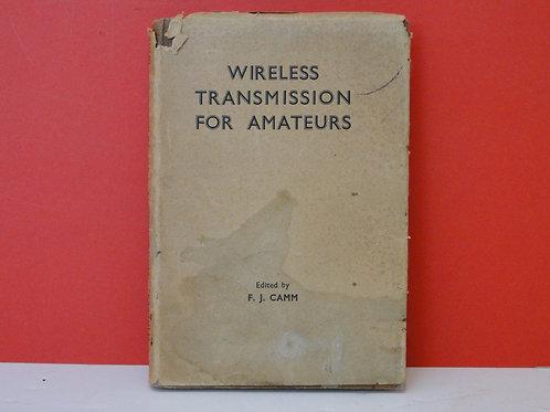 wireless transmission FOR AMATEURS F J CAMM