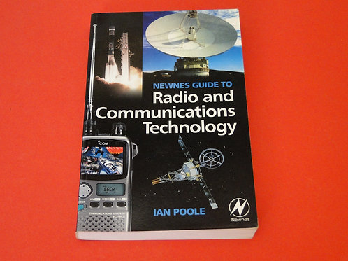 NEWNES GUIDE TO RADIO AND COMMUNICATIONS TECHNOLOGY, IAN POOLE