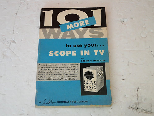 101 MORE WAYS TO USE YOUR SCOPE IN TV, ROBERT G. MIDDLETON