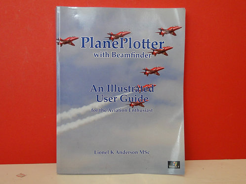 PLANEPLOTTER WITH BEAMFINDER - AN ILLUSTRATED USER GUIDE, LIONEL K ANDERSON MSc