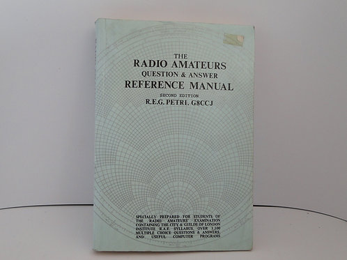 The Radio Amateurs question and answer reference manual, 2nd ed. R.E.G. Petri.