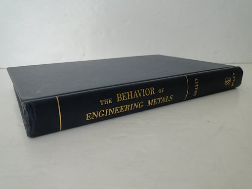 THE BEHAVIOR OF ENGINEERING METALS H.W.GILLETT