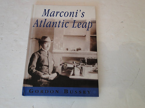 MARCONI'S ATLANTIC LEAP, GORDON BUSSEY