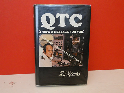 QTC (I HAVE A MESSAGE FOR YOU) A SEAGOING RADIO OFFICER'S SCRAPBOOK, RAY REDWOOD
