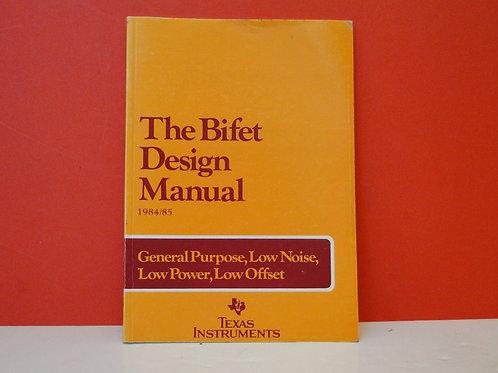 THE BIFET DESIGN MANUAL 1984/85  General Purpose, Low Noise, Low Power, Low Offs
