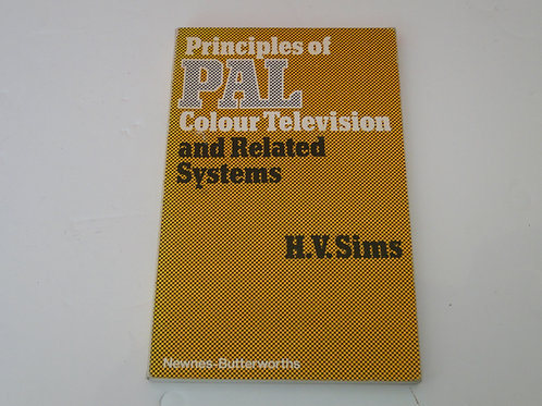 PRINCIPLES OF PAL COLOUR TELEVISION AND RELATED SYSTEMS  H V SIMS