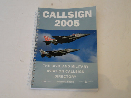 CALLSIGN 2005, THE CIVIL AND MILITARY AVIATION CALLSIGN DIRECTORY