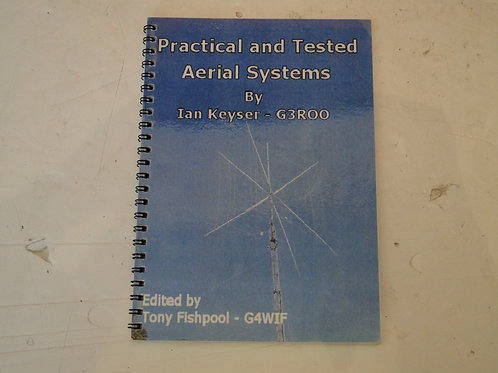 PRACTICAL AND TESTED AERIAL SYSTEMS, IAN KEYSER G3ROO