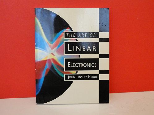 The Art of Linear Electronics Hood, John LinsleyHood