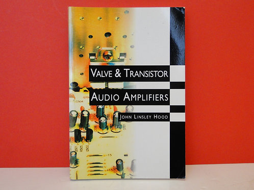 VALVE AND TRANSISITOR AUDIO AMPLIFIERS, JOHN LINSLEY HOOD