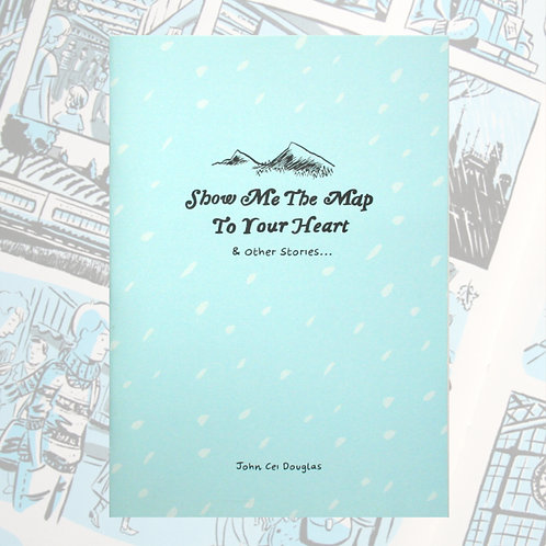 Show Me the Map to Your Heart & Other Stories by John Cei Douglas