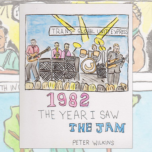 1982 The Year I Saw The Jam by Peter Wilkins