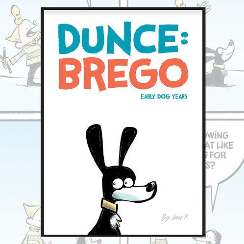 Dunce: Brego by Jens K. Styve