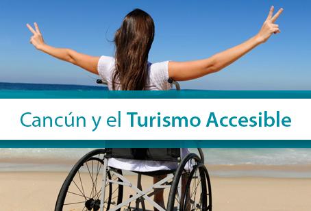 Cancún y el Turismo Accesible