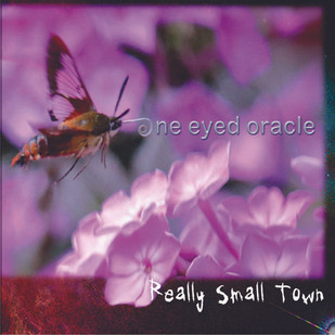 Socially Conscious Canadian Band - One Eyed Oracle Releases Debut Album Really Small Town