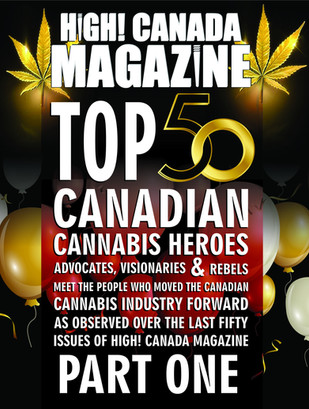 High! Canada Magazine Celebrates 50 Issues of Canadian Cannabis Coverage with our List of Favourite