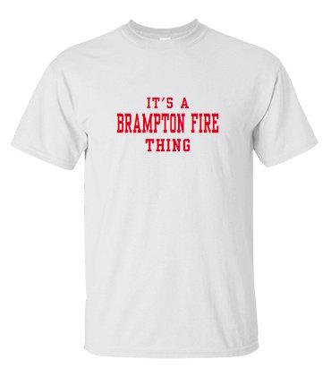 It's a BRAMPTON FIRE Thing
