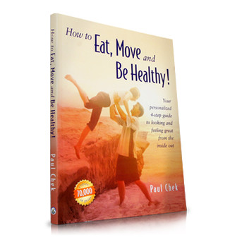 How to Eat, Move and Be Healthy - Paul Chek