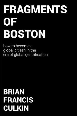 Fragments of Boston, Brian Francis Culkin, Brian Culkin