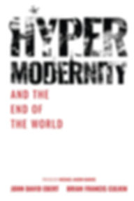 Brian Francis Culkin, Hypermodernity and The End of the World, John David Ebert
