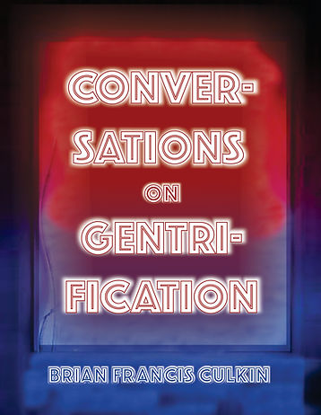 bria francis culkin, brian culkin, conversations on gentrification