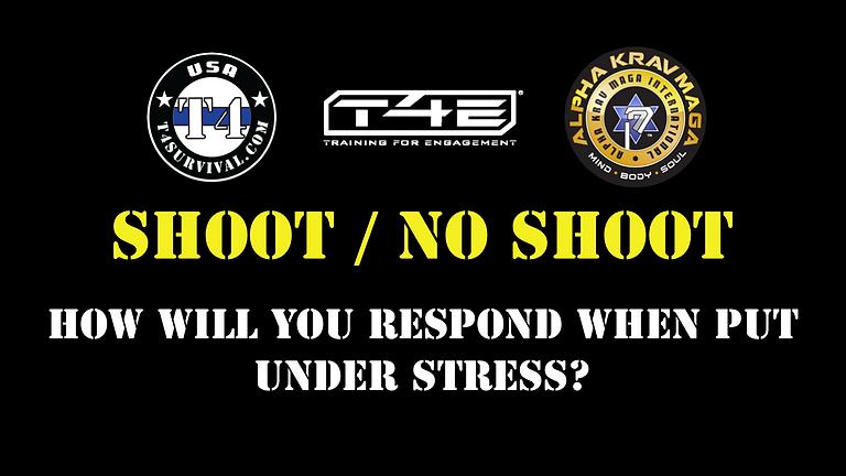 Shoot / No Shoot  How will you respond?