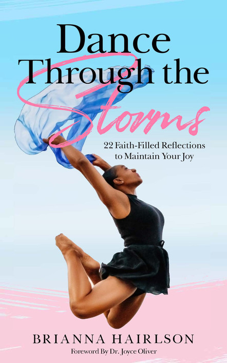 Dance Through the Storms: 22 Faith Filled Reflections to Maintain Your Joy