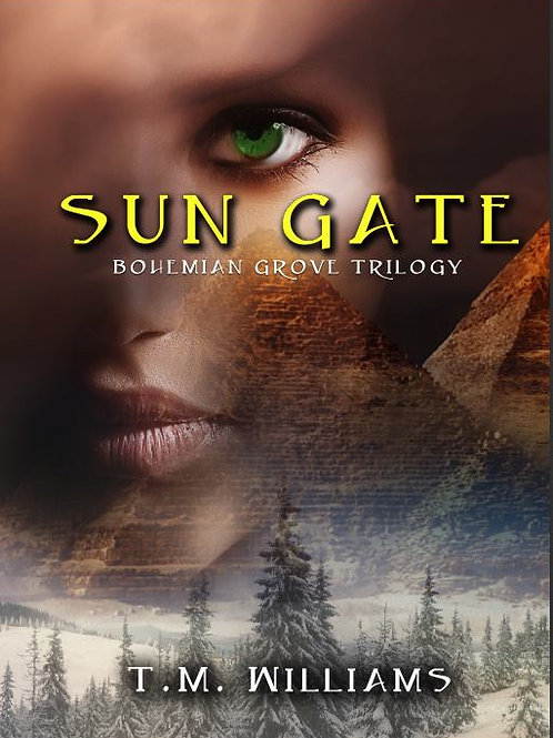 Sun Gate (Bohemian Grove Trilogy - Volume 2)