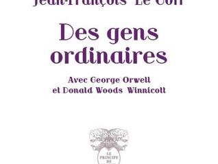 Des gens ordinaires. Avec George Orwell et Donald Woods Winnicott