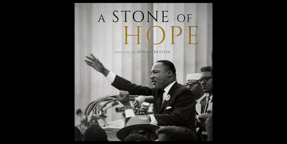 """""""A STONE OF HOPE"""" [Sundtrack for New York Times release of """"I Have A Dream"""" Annviersary Address]"""