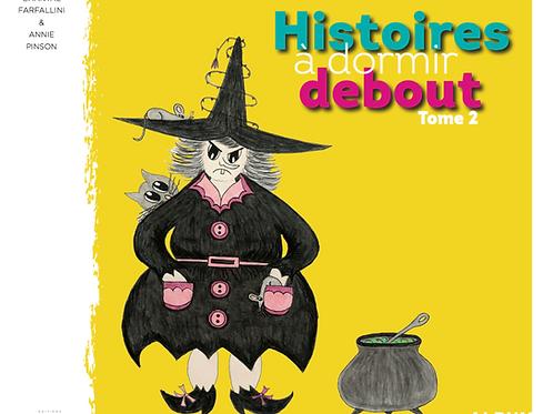 HISTOIRES À DORMIR DEBOUT -  Tome 2