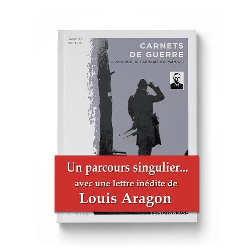 """CARNETS DE GUERRE                               """"pour moi le Capitaine est mort"""""""