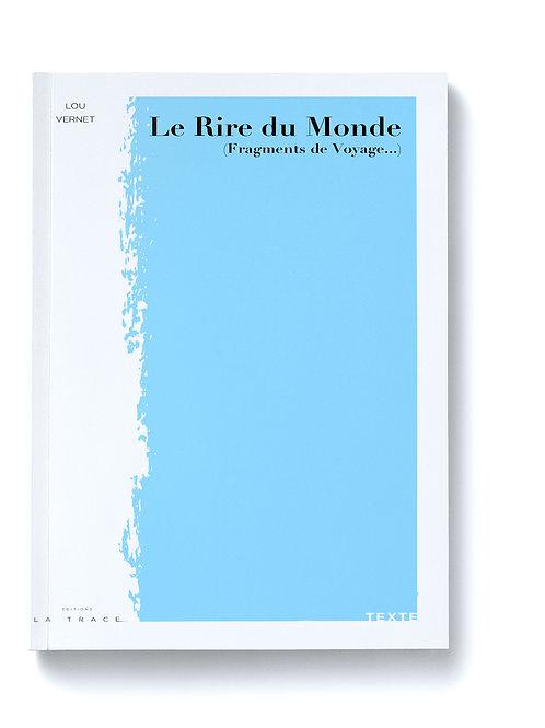 Le Rire du Monde (Fragments de Voyage...)
