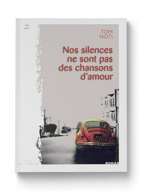 NOS SILENCES NE SONT PAS DES CHANSONS D'AMOUR