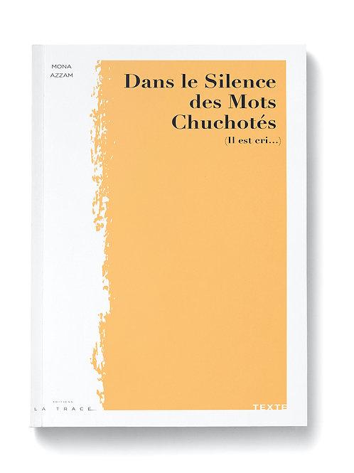 Dans le Silence des Mots Chuchotés (Il est cri...)