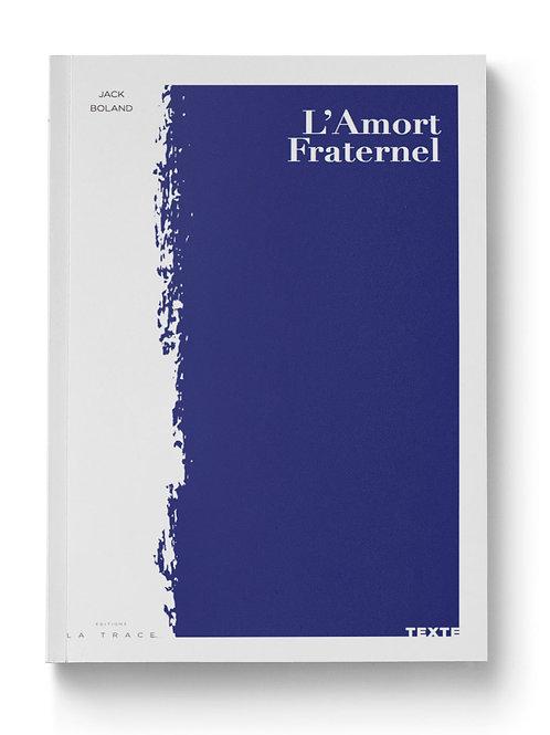 L'AMORT FRATERNEL