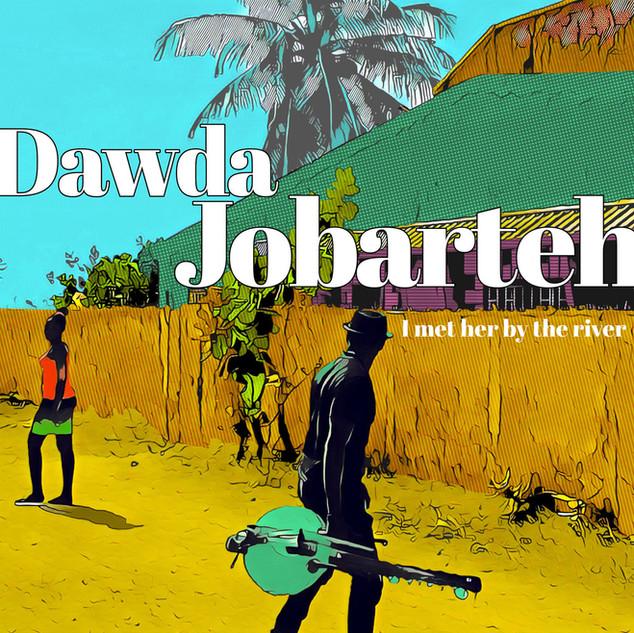 Dawda Jobarteh - I Met Her By The River