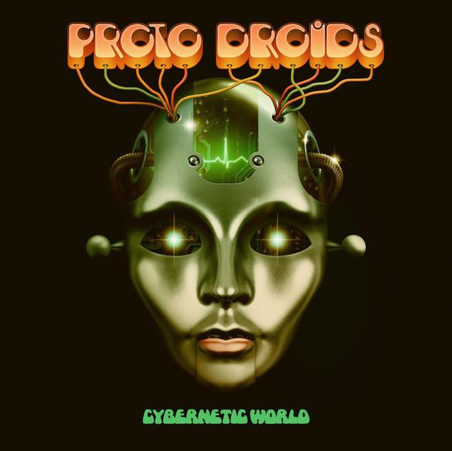 Proto Droids - Cybernetic World