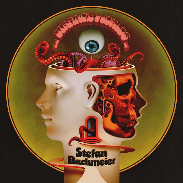 Stefan Bachmeier - The Strange Worlds Of Stefan Bachmeier